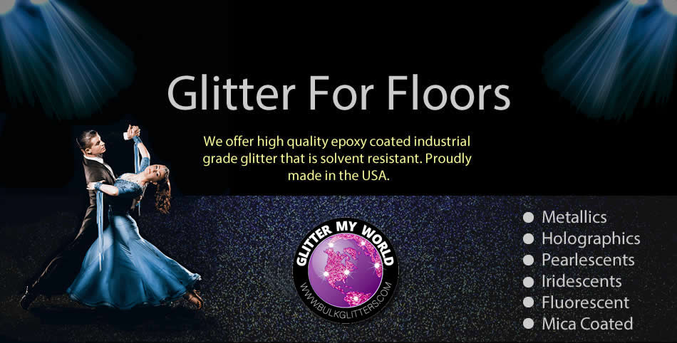 Glitter For Floors & More!