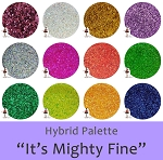 It's Mighty Fine (12 colors) :Hybrid Glitter Assortment